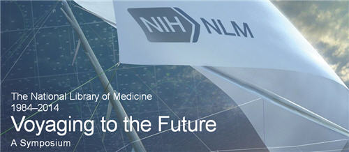 The NLM banner greets those arriving at the Voyaging to the Future Symposium.