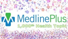 MedlinePlus celebrates its 1,000th health topic