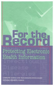 Cover for the report For the Record: Protecting Electronic Health Information