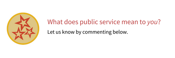 What does public service mean to you? Let us know by commenting below.